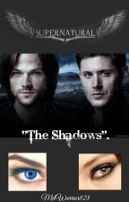 """Supernatural - """"The Shadows"""". by MelWarrior828"""