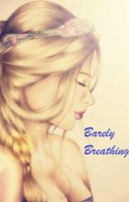 Barely Breathing by Bookaholic201