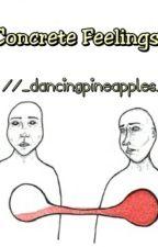 Concrete Feelings by _dancingpineapples_