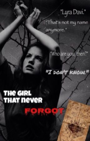 The Girl That Never Forgot *Harry Potter Fanfiction