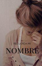 Recuerda mi nombre. by you-smile-i-smile