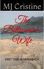 I am The Billionaire's Wife (SAMPLE ONLY) by MJ_Cristine