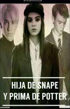 La hija de Snape y prima de Potter...¿Cedric o Draco o Colin?... by SeungdeMalfoy