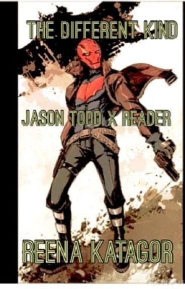 Jason Todd x Reader: The Different Kind