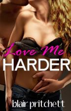 Love Me Harder (18+ Only) by BlairPritchett