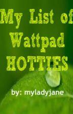 My List of Wattpad Hotties by myladyjane