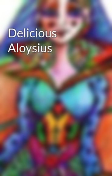 Delicious Aloysius by grapher