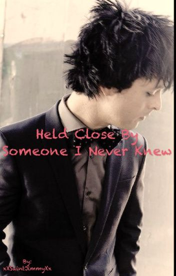 Held Close by Someone I Never Knew [a Billie Joe and daughter fanfic]