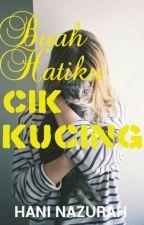 Buah Hatiku Cik Kucing by haninazurah