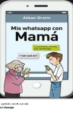 Mis whatsapp con mamá by BerePeraltaP