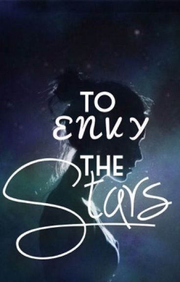 To Envy the Stars