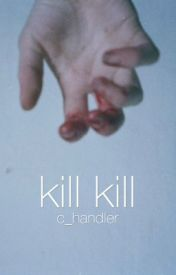 Kill Kill -- CR by c_handler