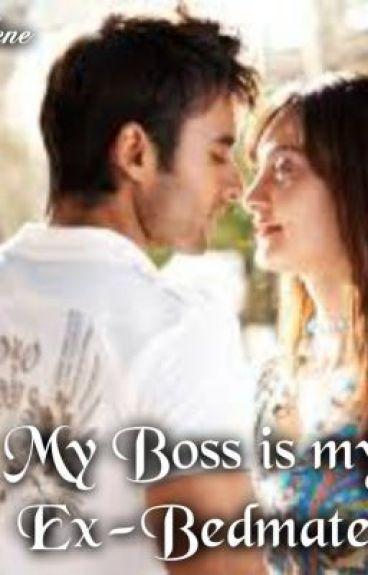 My Boss is my Ex-Bedmate O.O