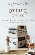 comma, coffee {completed} by brgttaprsclla