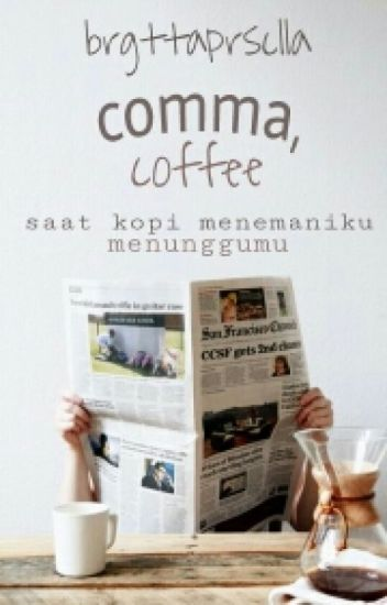 comma, coffee {completed}