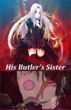 His Butler's Sister ((Black Butler FanFic-Book 1)) by firegoddess1