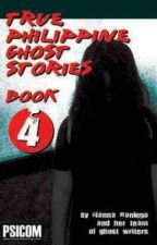 True Philippine Ghost Stories Book 4 by queenariana23
