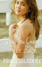 A Step you Can't Take Back (KATHNIEL) by princessloskiee