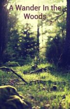 A Wander Near The Trees by GaybieTobi