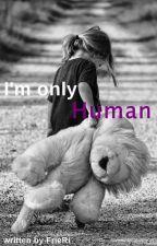 I'm only human *pausiert* by xHerzlosx