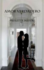 Amor Verdadero by PauletteMestre