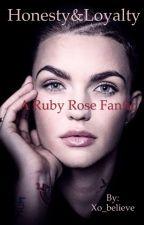 Honesty&Loyalty (Ruby Rose Fanfic) by Xo_believe
