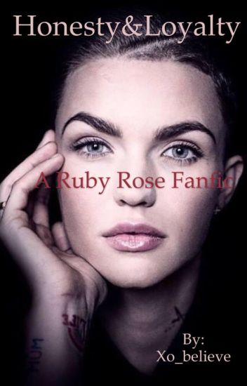 Honesty&Loyalty (Ruby Rose Fanfic)