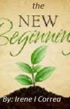 The New Beginning by IreneCm