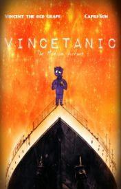 Vincetanic by Lyfeisg8