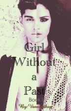 Girl Without a Past ×Book 1× (Z.M.) by Vanesadkup