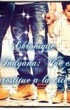Chronique d'Indyana : Une ex prostituée dans la cité by CompteChroniques
