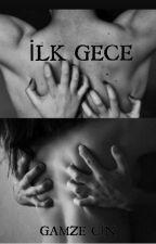 İLK GECE by Femaleblue