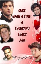 Once Upon A Time, A Thousand Tears Ago #Wattys2017 by topazgold