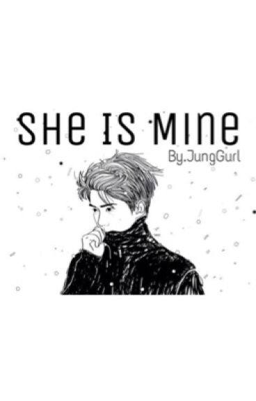 She is Mine [COMPLETED]