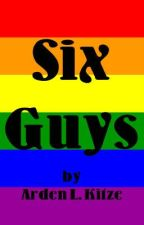 Six Guys [Editing] by ALKitze