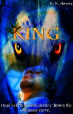 KING (Book 1) by AuthorKKHarris