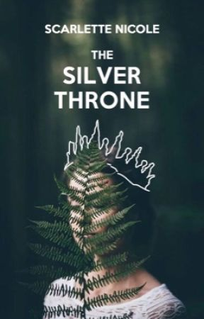 The Silver Throne by ScarletteNicole27