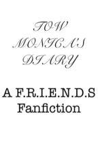 TOW Monica's Diary by RainbowSweetieFruit