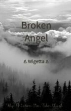 Broken Angel - [Wigetta] by Wisher-in-the-dark