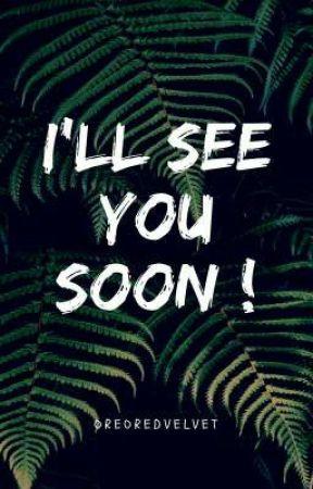 I'll See You Soon by oreoredvelvet