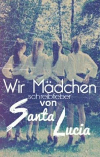 Wir Mädchen von Santa Lucia