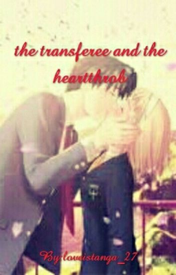 The transferee and the hearthrob