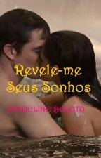 Revele-me Seus Sonhos by JaquelineBeloto