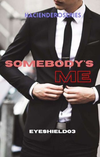 Somebody's Me ( completed )