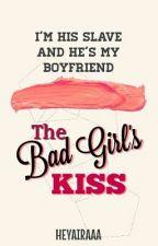 IHSAHMB2: The Bad Girl's Kiss by heyairaaa