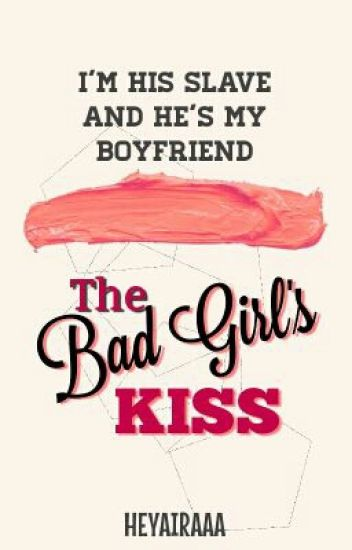 IHSAHMB2: The Bad Girl's Kiss