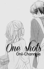 One shots by Onii-channsie