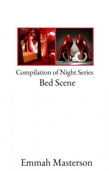Compilation of Night Series (Bed Scene)
