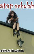 Atap Sekolah by octifanidewinda