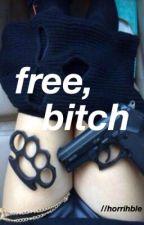 free, bitch // lrh by horrihble